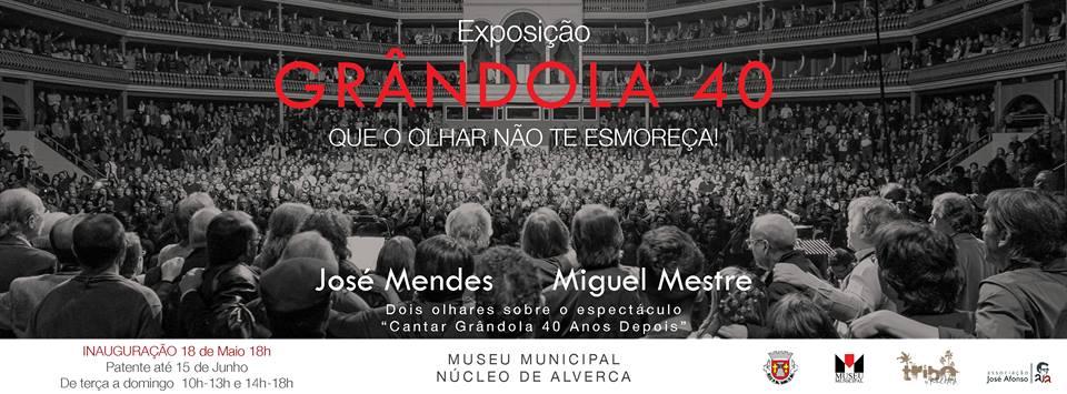 """Exposição """"Grândola 40"""""""
