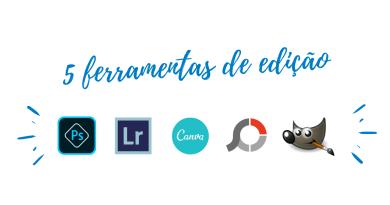 5 ferramentas de edição